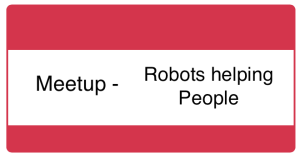 Meetup - Robots helping People