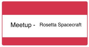 Meetup - Rosetta Spacecraft